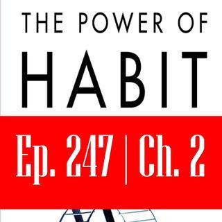 Ep. 247: द पॉवर ऑफ़ हैबिट - भाग 1 अध्याय 2