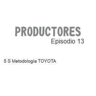 Episodio 13 - 5 S metodología TOYOTA
