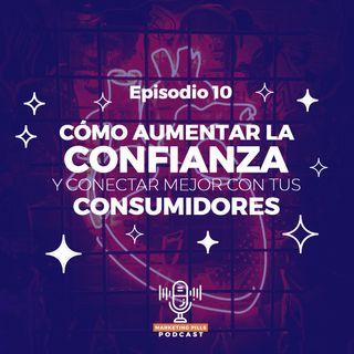 ⚡Episodio 10 - Cómo Aumentar La Confianza Y Conectar Mejor Con Tus Consumidores