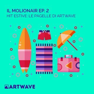IL MOLIONAIR EP.2 - HIT ESTIVE