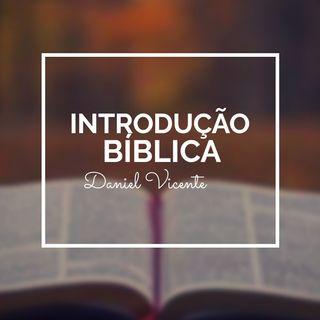 Introdução biblica atualizada. Introdução Biblica. Episódio 1 - teologia bíblica