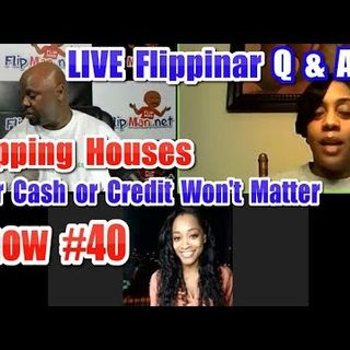 Flipping Houses | Live Show #40 Flippinar: House Flipping With No Cash or Credit 02-01-18