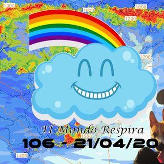 El mundo respira | EMR 106 (21/04/20)