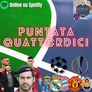Puntata Quattordici: la riscossa del Milan a Roma e l'analisi delle Italiane in Europa