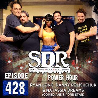 Ryan Long, Danny Polishchuk And Natassia Dreams (Comedians and Porn Star) - Power Hour