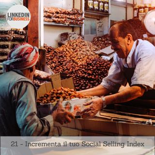 21- Come incrementare il tuo Social Selling Index