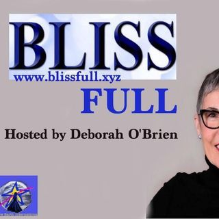BlissFull Hosted by Deborah O'Brien: Unlock your Spiritual DNA