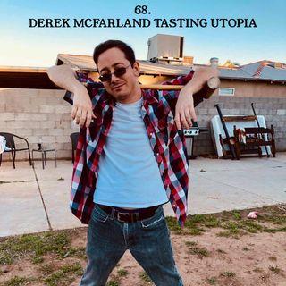 68. Derek McFarland Tasting Utopia