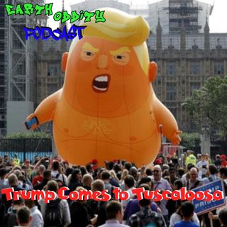 Earth Oddity 93: Trump Comes to Tuscaloosa