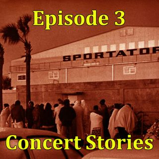 Episode 3 - Concert Stories