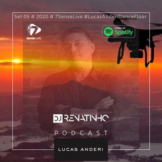 Set 05 # 2020 # 7SenseLive #LucasAnderiDanceFloor # Dj Renatinho