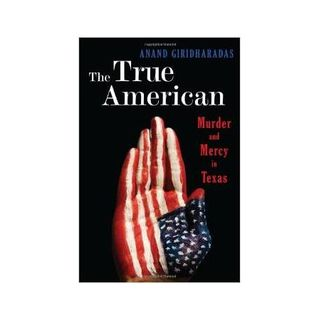 THE TRUE AMERICAN-Anand Giridharadas