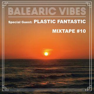 Balearic Vibes #10 - Plastic Fantastic
