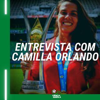 Ep.63 - Entrevista com Camilla Orlando | A campanha e o título brasileiro