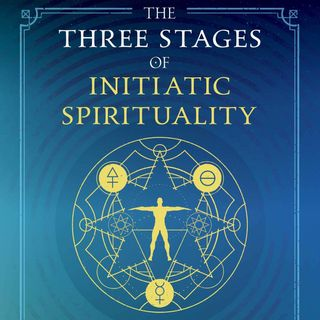Angel Millar: The Three Stages of Initiatic Spirituality