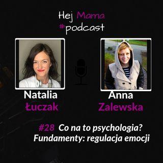 #028 - Co na to psychologia? - rozmowa z Anną Zalewską - regulacja emocji