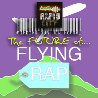 EPISODE #33:  THE FUTURE OF FLYING 'RAP' with Airport Director Patrick Dame