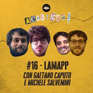 LamAPP - con Gaetano Caputo e Michele Salvemini | #16