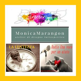 "Punt. straordinaria: ""LA LENTEZZA"" con Monica Marangon"