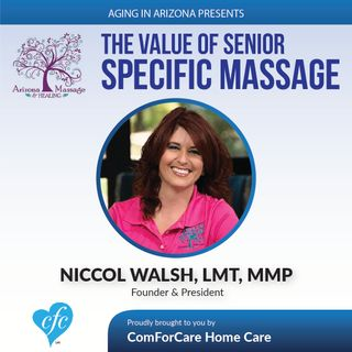3/5/17: Niccol Walsh, LMT, MMP with AZ Massage & Healing | The Value of Senior-Specific Massage | Aging In Arizona with Presley Reader