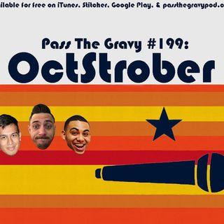 Pass The Gravy #199: OctStrober