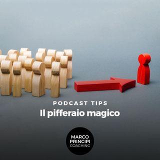 """Podcast Tips""""Il pifferaio magico"""""""
