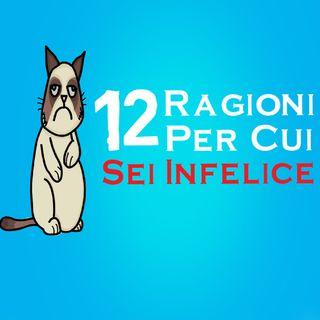 12 Ragioni Per Cui Sei Infelice