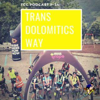 TCC Show - P21 Trans Dolomitics Way - gli eroi della prima mitica edizione