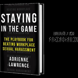 Staying In The Game:  How To Beat Sexual Harassment