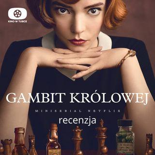 GAMBIT KRÓLOWEJ - recenzja Kino w tubce