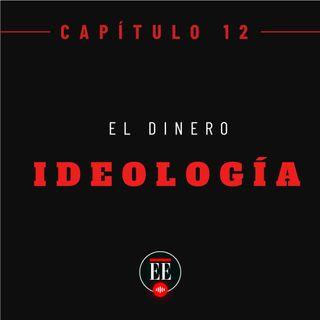 Capítulo 12 (El dinero como ideología)
