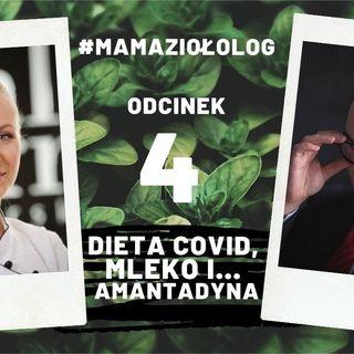 Mama Ziołolog radzi jak długo spać, co jeść na Covid, czy amantadyna leczy i czy mleko jest zdrowe