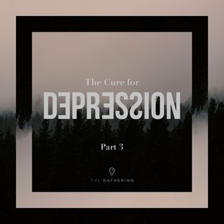 The Cure For Depression- Part 3: Unlocking the Shackles of Depression