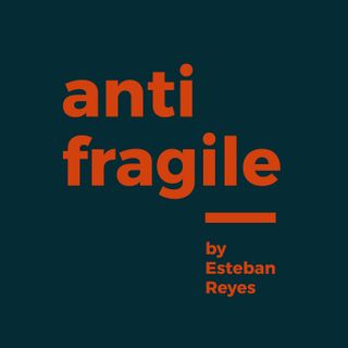 Antifragile by Esteban Reyes