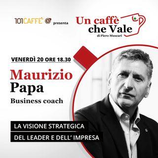 Maurizio Papa: La visione strategica del leader e dell'impresa