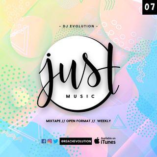 EVOLUTION PRESENTS JUST MUSIC EPISODE 7