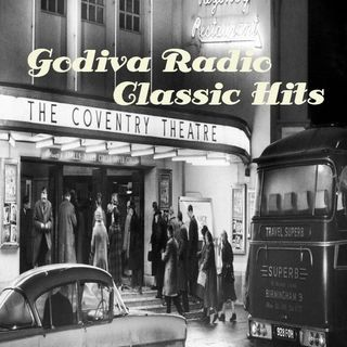 25th November 2019 Godiva Radio playing you the Greatest Classic Hits for Coventry and the World.