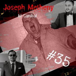 JOSEPH METHENY || EL HAMBURGUESERO CANÍBAL || EL ASESINO DE MARYLAND
