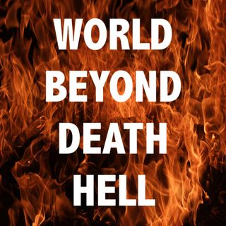 01.08.21 World Beyond Death - Hell