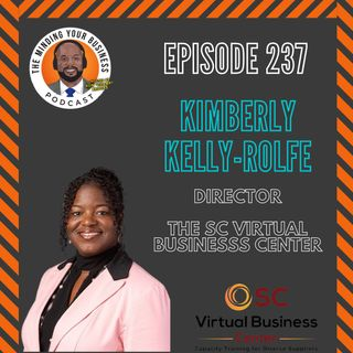 #237 - Kimberly Rolfe, Director of the SC Virtual Business Center