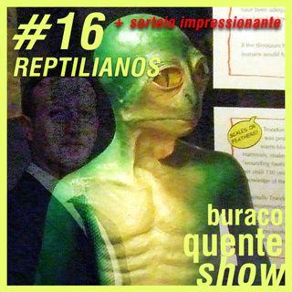 #16 - Reptilianos