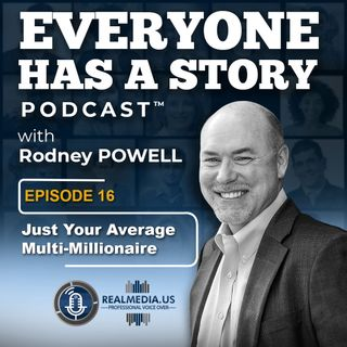 Episode 16 :  Just Your Average Multi-Millionaire