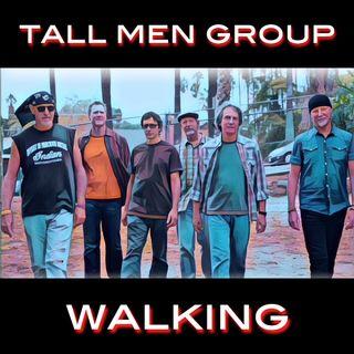 Walking - Tall Men Group on Big Blend Radio