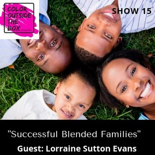 Successful Blended Families with Lorraine Sutton Evans