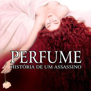 Episode 407: Perfume - The Story of an Murderer (2006)