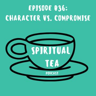 036 Character vs. Compromise
