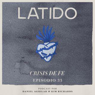 Latido Podcast - Episodio 33 - Crisis De Fe