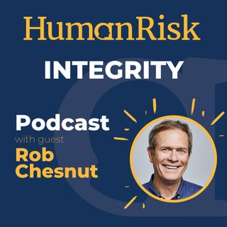 Rob Chesnut on how companies can help their employees to work with Integrity