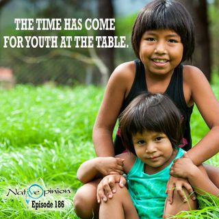 "Episode 186 ""The Time has Come For Youth At The Table"""