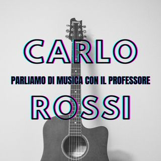 Parliamo di musica con il professor Carlo Rossi